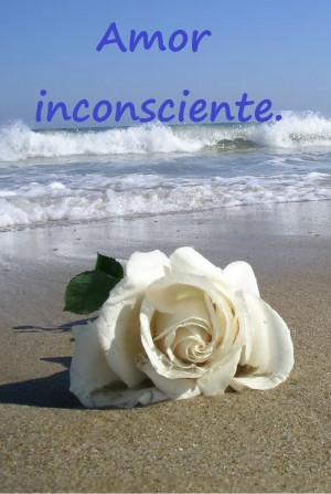 Amor inconsciente