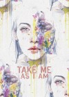 Take me as I am