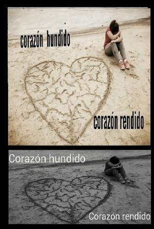 Corazón hundido, corazón rendido