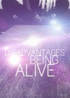 The Disadvantages of Being Alive