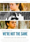 We're not the same