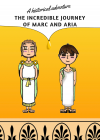 A historical adventure. The incredible journey of Marc and Aria